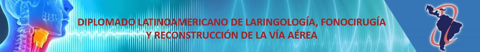 Diplomado de Laringología, Fonocirugía y Reconstrucción de la Vía Aérea